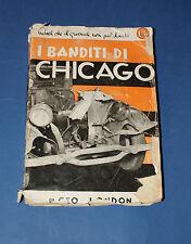 I banditi di Chicago - Geo London - 1^ edizione 1931 - Bompiani
