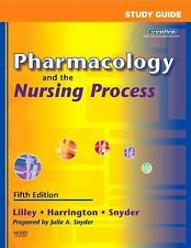 Pharmacology and the Nursing Process by Julie S. Snyder, Scott Harrington and Li