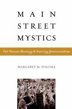 Main Street Mystics : The Toronto Blessing and Reviving Pentecostalism by...