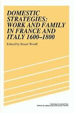 Domestic Strategies: Work and Family in France and Italy, 1600-1800 (S-ExLibrary