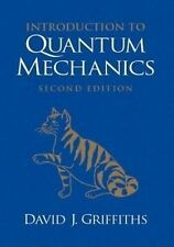 Introduction to Quantum Mechanics by David J. Griffiths ,2nd