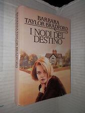 I NODI DEL DESTINO Barbara Taylor Bradford CDE 1988 libro romanzo narrativa di