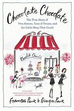 Chocolate Chocolate: The True Story of Two Sisters, Tons of Treats, and the Litt