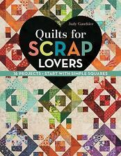 Quilts for Scrap Lovers : 16 Projects * Start with Simple Squares by Judy...