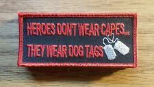 military patches HEROES DONT WEAR CAPES patch NEW NICE