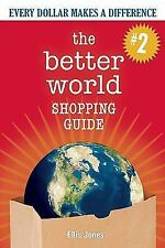 The Better World Shopping Guide - 2nd Edition: Every Dollar Makes a Difference