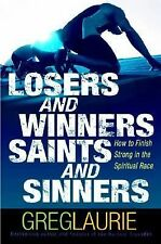 VG, Losers and Winners, Saints and Sinners: How to Finish Strong in the Spiritua