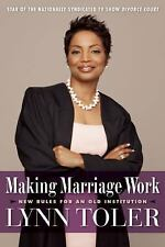 Making Marriage Work: New Rules for an Old Institution, , Toler, Lynn, Very Good