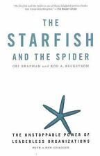 The Starfish and the Spider: The Unstoppable Power of Leaderless Organizations,