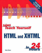 Sams Teach Yourself HTML and XHTML in 24 Hours (Sams Teach Yourself) Dick Oliver