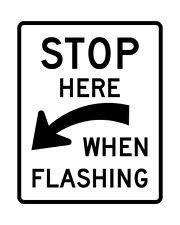 R8-10a Stop Here When Flashing Sign - 24 x 30. 10 Year 3M Warranty