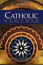 The Catholic Source Book: A Comprehensive Collection of Information about the C