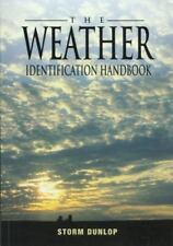The Weather Identification Handbook: The Ultimate Guide for Weather Watchers, Du