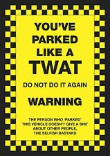 "6 x ""You've Parked Like a T**t"" Novelty Joke Parking Stickers"