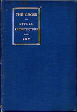 "REV. GEO. S. TYACK - ""THE CROSS IN RITUAL ARCHITECTURE AND ART"" - 1st Edn (1896)"