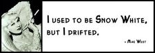 Wall Quote - MAE WEST - I Used To Be Snow White, But I Drifted.