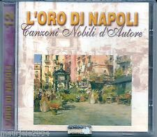 L'Oro di Napoli vol. 12 (2003) CD NUOVO Zappatore. Serenata a Surriento. Amalia