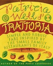 Patricia Wells' Trattoria: Simple and Robust Fare Inspired by the Small Family R