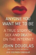 Anyone You Want Me to Be : A True Story of Sex and Death on the-ExLibrary