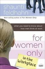 For Women Only in the Workplace: What You Need to Know About How Men Think at Wo