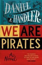 We Are Pirates by Daniel Handler HARDCOVER San Francisco