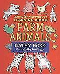NEW - Crafts for Kids Who Are Learning about Farm Animals by Ross, Kathy
