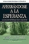 Aferrándose a la Esperanza (Spanish Edition) by Guthrie, Nancy