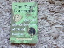 The Tree Collector, The Life And Explorations Of David Douglas