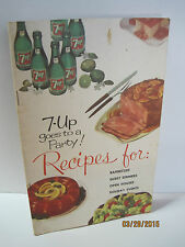 7-Up Goes To A Party Recipes For Barbecues, Guest Dinners, Open Houses & More