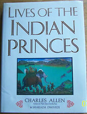 Lives of the Indian Princes by Sharada Dwivedi, Charles Allen and Random.(4321)