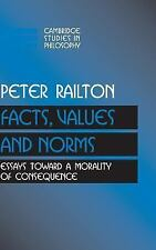 Cambridge Studies in Philosophy: Facts, Values, and Norms : Essays Toward a...