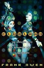 Clubland: The Fabulous Rise and Murderous Fall of Club Culture Owen, Frank Hard