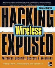 Hacking Exposed Wireless: Wireless Security Secrets & Colutions