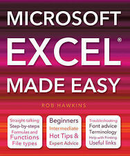 Microsoft Excel Made Easy: Hot Tips for Beginners, Intermediate and Advanced....