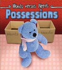Wants vs Needs Ser.: Possessions by Linda Staniford (2015, Hardcover)
