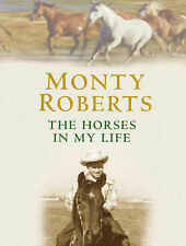 The Horses in My Life, Monty Roberts