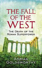 The Fall of the West, Adrian Goldsworthy