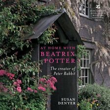 At Home with Beatrix Potter: The Creator of Peter Rabbit by Susan Denyer, (Paper