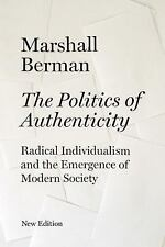 The Politics of Authenticity: Radical Individualism and the Emergence of Modern