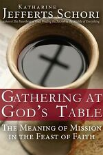 Gathering at God's Table: The Meaning of Mission in the Feast of the Faith, Scho