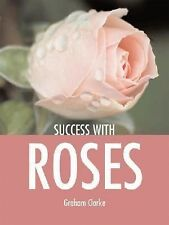 Graham Clarke - Success With Roses (2010) - Used - Trade Paper (Paperback)