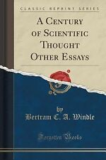 A Century of Scientific Thought Other Essays (Classic Reprint) by Bertram C....