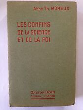 LES CONFINS DE LA SCIENCE ET DE LA FOI 1923 ABBE MOREUX