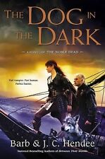The Dog In The Dark- A Noble Dead Novel by Barb Hendee, J. C. Hendee HC new