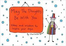 May the Thoughts Be with You : Ideas and Wisdom to Inspire Your Days by...