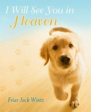 NEW - I Will See You in Heaven by Wintz, Jack