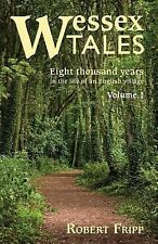 Wessex Tales : Eight Thousand Years in the Life of an English Village -...