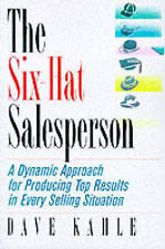 The Six-Hat Salesperson: A Dynamic Approach for Producing Top Results in Every S