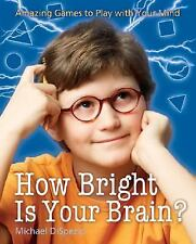 How Bright Is Your Brain?: Amazing Games to Play with Your Mind-ExLibrary