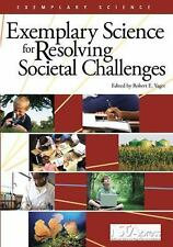 Exemplary Science for Resolving Societal Challenges - PB192X7 by Robert E. Yage